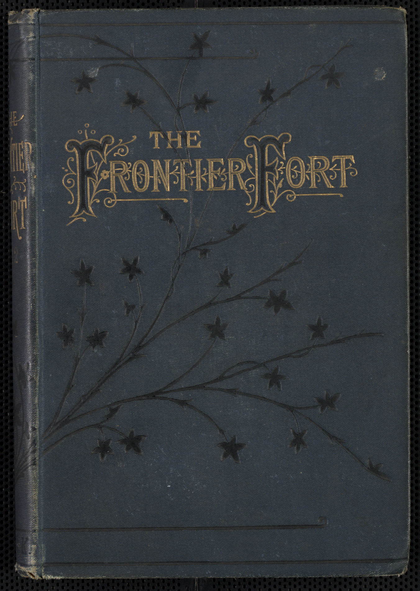 The Frontier Fort or, Stirring times in the North-West Territory of British America