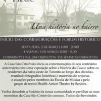 Casa São Cristóvão: Uma História no Bairro. Poster do início das comemorações e fórum histórico