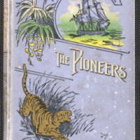 The pioneers : a tale of the western wilderness : illustrative of the adventures and discoveries of Sir Alexander Mackenzie